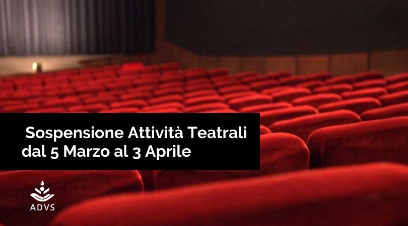 Sospensione Attività Teatrali dal 5 Marzo al 3 Aprile p.v.