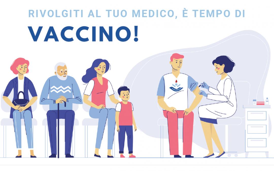 Vaccino gratuito per tutti i donatori! Rivolgiti al tuo Medico di base.