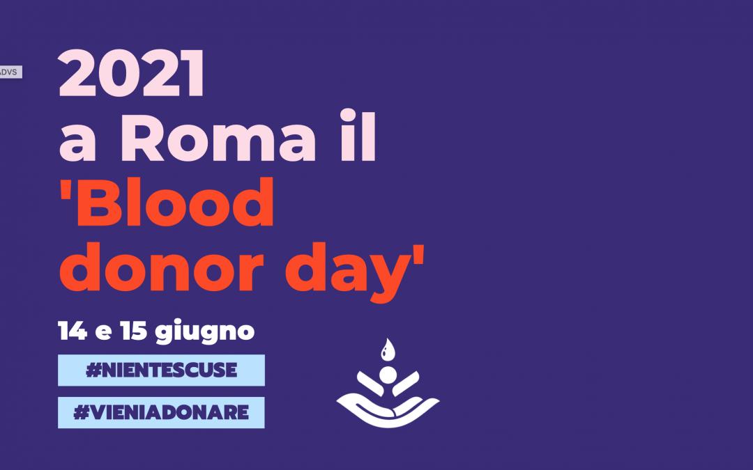 14 e 15 giugno a Roma ospiterà il 'Blood Donor Day', l'evento mondiale dedicato ai donatori di sangue!